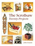 Everett, John: The Scrollsaw: Twenty Projects