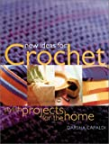 Capaldi, Darsha: New Ideas for Crochet: Stylish Projects for the Home