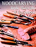 Chris Pye: Woodcarving: Tools, Material & Equipment, Volume 1