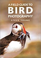 A Field Guide to Bird Photography by Steve…