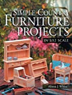 Simple Country Furniture Projects in 1/12…