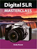 Rouse, Andy: Digital SLR Masterclass