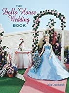 The Dolls' House Wedding Book by Sue Johnson