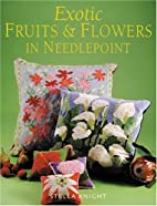 Exotic Fruits & Flowers in Needlepoint by…