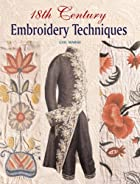 18th Century Embroidery Techniques by Gail…