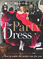 The Party Dress: How to Make the Perfect One…