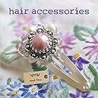 Hair Accessories by Sarah Drew