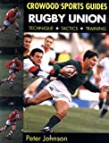 Johnson, Peter: Rugby Union : Technique, Tactics, Training