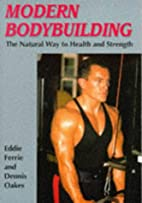 Modern Bodybuilding: The Natural Way to…