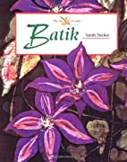 Batik (Art of Crafts) by Sarah Tucker
