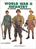 Mirouze, Laurent: World War II Infantry: In Colour Photographs