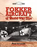 Paul Leaman: Fokker Aeroplanes of World War One (Crowood Aviation)