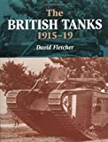 Fletcher, David: The British Tanks 1915-19