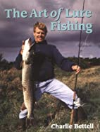 The Art of Lure Fishing by Charlie Bettell