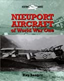 Sanger, Ray: Nieuport Aircraft of World War One