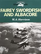 Fairey Swordfish and Albacore (Crowood…