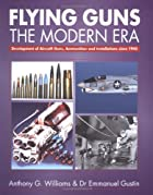 Flying Guns of the Modern Era by Anthony G.…