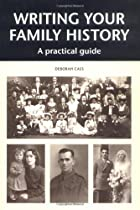 Writing Your Family History: A Practical…