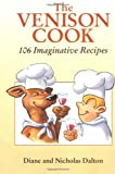 Dalton, Diane: Venison Cook : 106 Imaginative Recipes