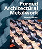 Peter Parkinson: Forged Architectural Metalwork