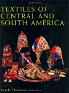 Textiles of Central and South America by…