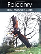 Falconry: The Essential Guide by Steve…
