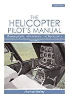 Helicopter Pilot's Manual: Powerplants,…