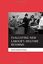 Evaluating New Labour's welfare reforms by…