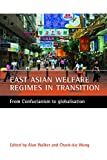 Walker, Alan: East Asian Welfare Regimes in Transition: From Confucianism to Globalisation