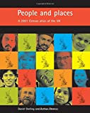 Dorling, Danny: People and places: A 2001 Census atlas of the UK