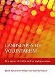 Conradson, David: Landscapes of Voluntarism: New Spaces of Health, Welfare And Governance