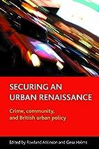 Securing an urban renaissance: Crime,…