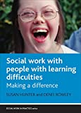 Hunter, Susan: Social Work and People With Learning Difficulties: Making a difference (Social Work in Practice)
