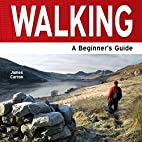 Walking : a Beginner's Guide by James Carron