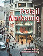 Retail Marketing by Malcolm Sullivan
