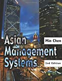 Chen, Min: Asian Management Systems: Chinese, Japanese and Korean Styles of Business