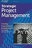 Grundy, Tony: Strategic Project Management: Creating Organizational Breakthroughs