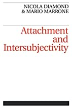 Attachment and Intersubjectivity by Nicola…