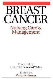 Breast Cancer: Nursing Care and Management…