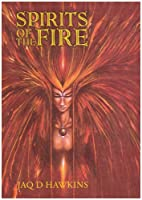 Spirits of the Fire by Jaq D. Hawkins