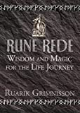Grimnisson, Ruark: Rune Rede: Wisdom and Magic for the Life Journey