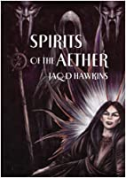 Spirits of the Aether. (Spirits of the…