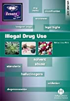 Illegal Drug Use (Issues Vol 228) by Lisa…
