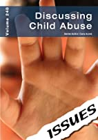 Discussing Child Abuse (Issues Vol 248) by…