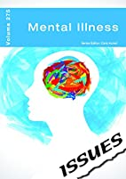 Mental Illness (Issues Vol 275) by Cara…