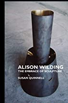 Alison Wilding: The Embrace of Sculpture…