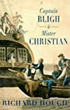 Hough, Richard Alexander: Captain Bligh and Mr Christian: The Men and the Mutiny