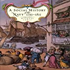 A Social History of the Navy 1793-1815 by…