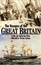 THE VOYAGES OF THE GREAT BRITAIN, LIFE AT…