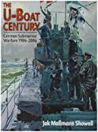 U-Boat Century, The: German Submarine…